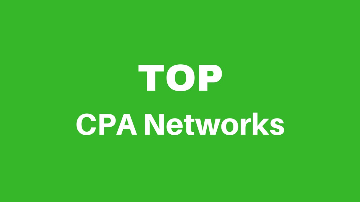 Top CPA Affiliate Networks