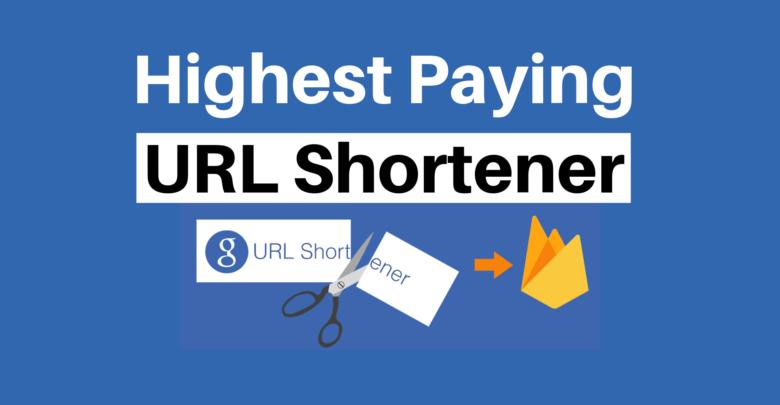 Best Highest Paying URL Shortner