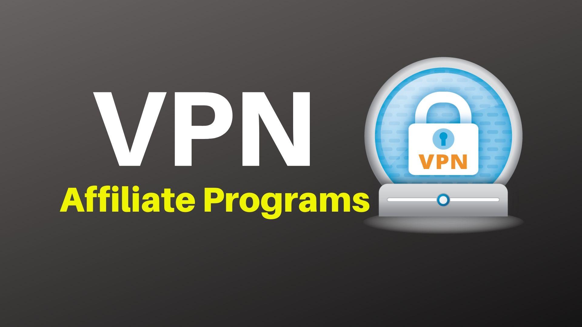 Best Affiliate Programs 2020.20 Best Vpn Affiliate Programs For 2020 High Paying