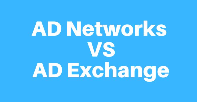 AD Networks VS AD Exchange