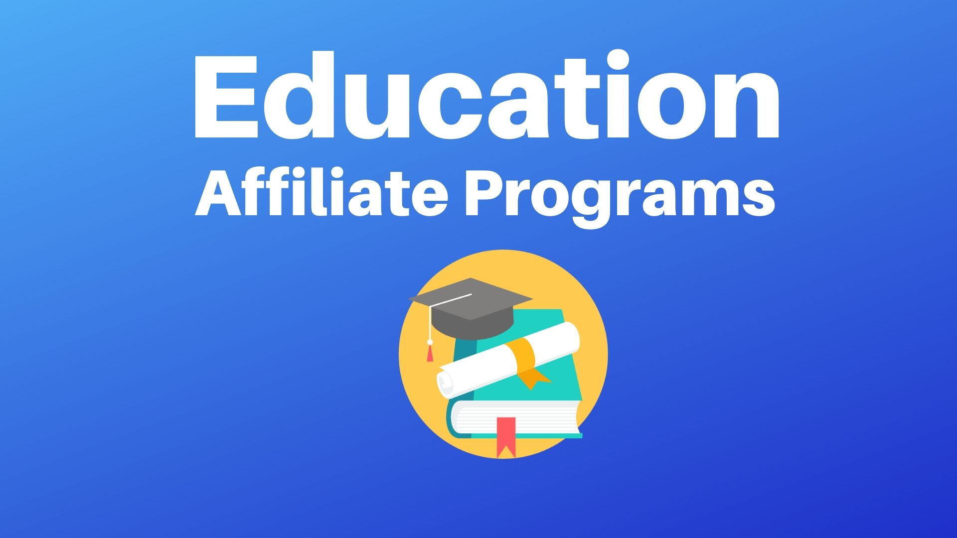 Education Affiliate Programs