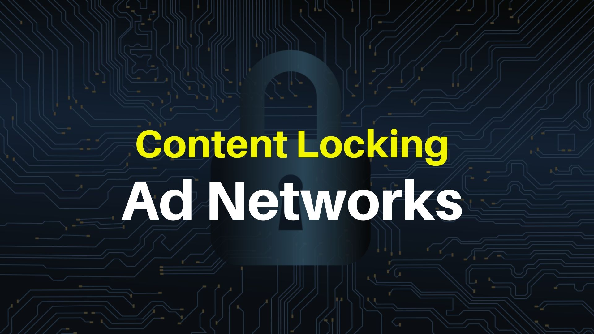 Content Locking Ad Networks