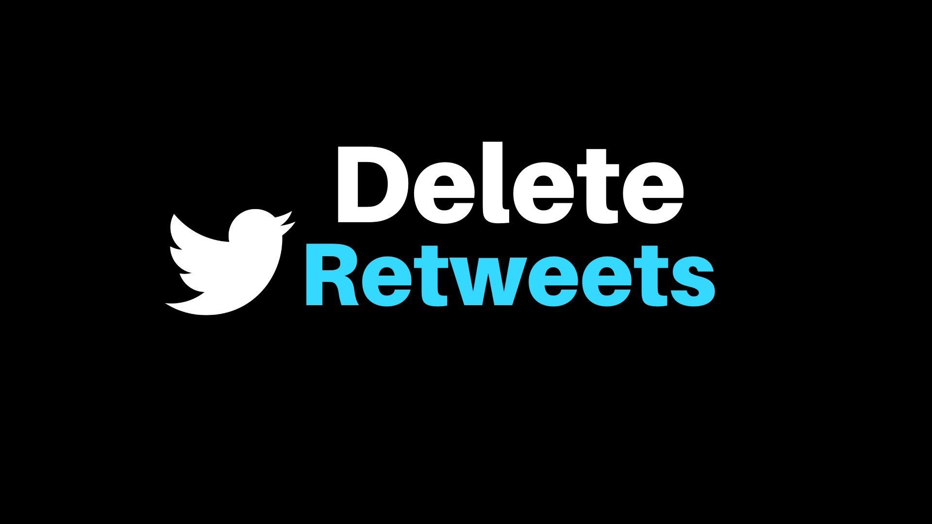 Delete Retweets