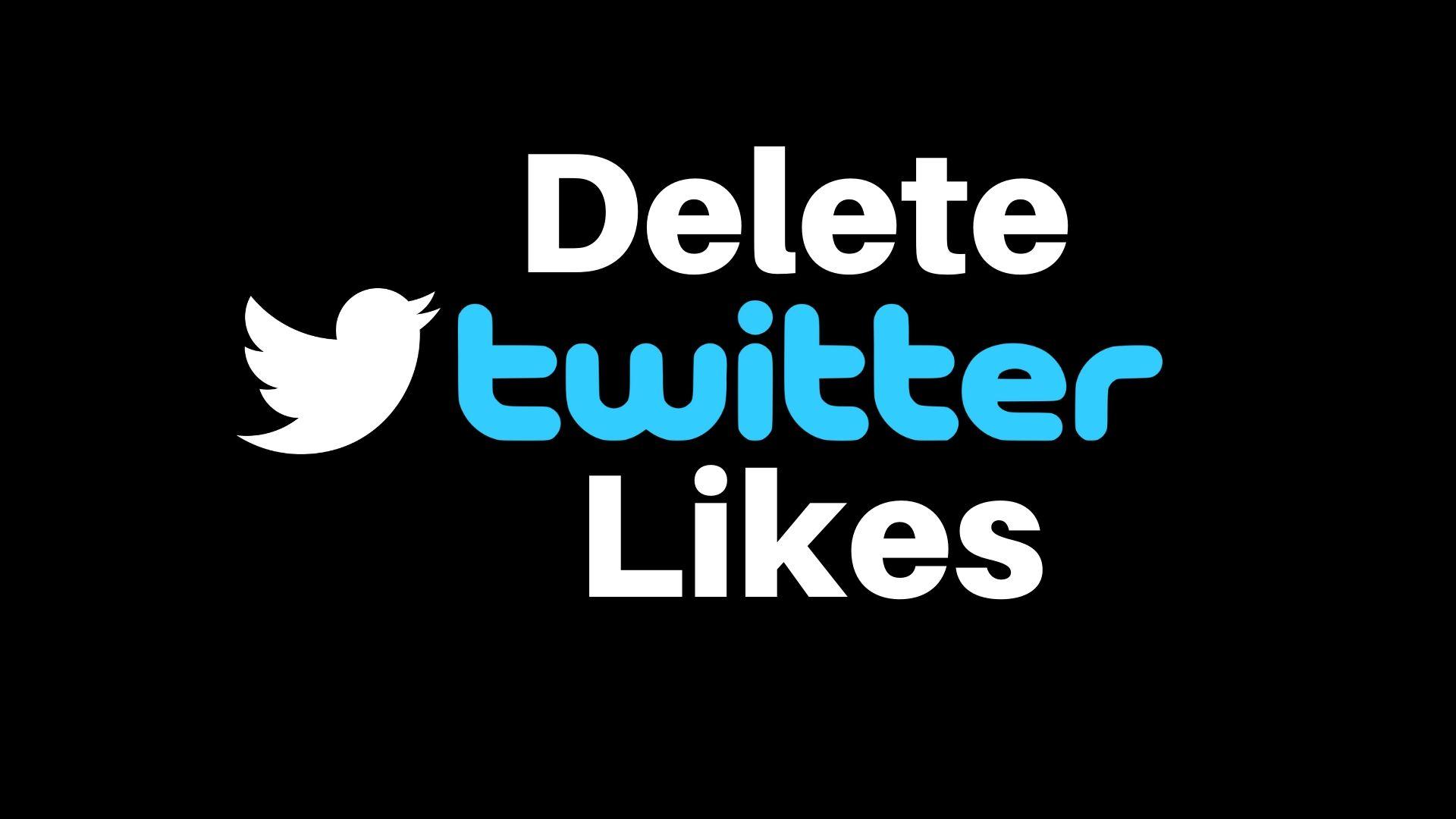Unlike/Delete Twitter Likes